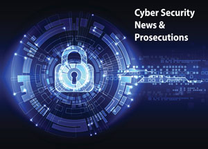 Recent Cyber Security News and Prosecutions - CIAT